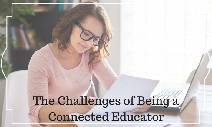 The Challenges of Being a Connected Educator