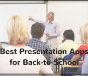 Best Presentation Apps for Back-to-School