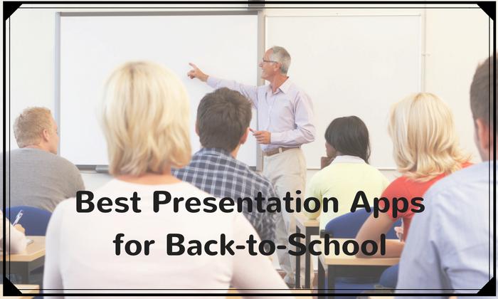 Best Presentation Apps for Back-to-School